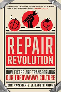 Gadget Book: Repair Revolution – How Fixers Are Transforming Our Throwaway Culture